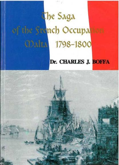 The Saga Of the French Occupation Malta 1798-1800