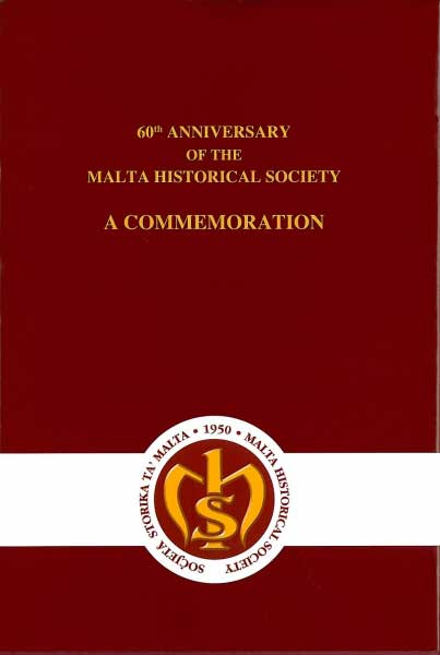 60th Anniversary of the Malta Historical Society A Commemoration