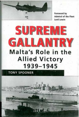 Supreme Gallantry - Malta's Role in the Allied Victory 1939-1945