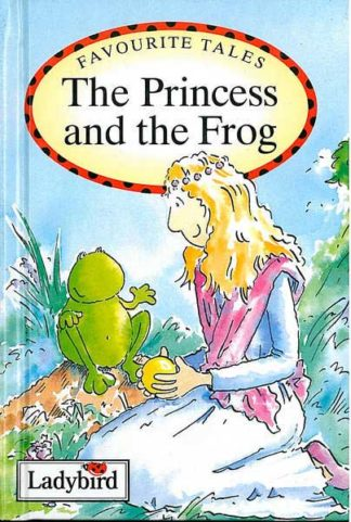 Favourite tales - The Princess and the Frog - Ladybird
