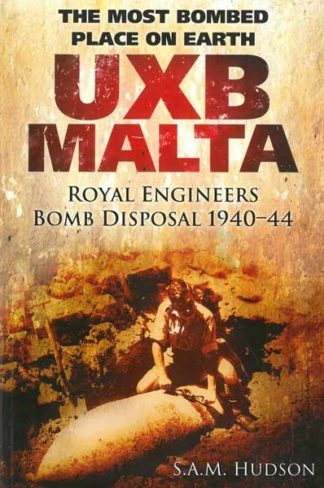 UXB MALTA Royal Engineers Bomb Disposal 1940-44