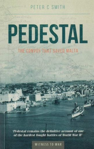 PEDESTAL - The convoy that saved Malta