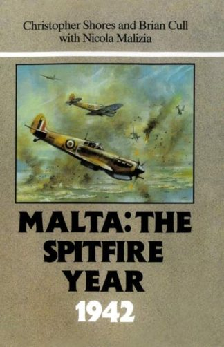 Malta: The Spitfire Year 1942
