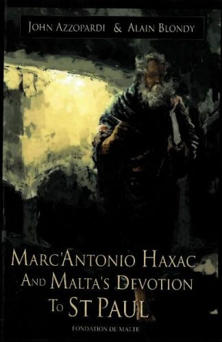 Marc'Antonio Haxac and Malta's Devotion to St Paul