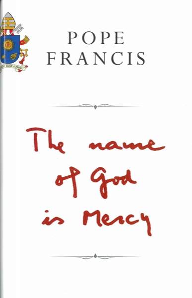Pope Francis - The Name of God is Mercy