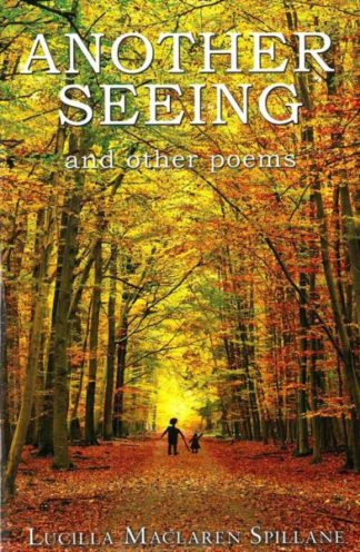 ANOTHER SEEING and other poems