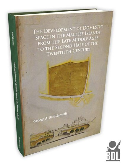 The Development of Domestic Space in the Maltese Islands