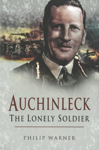 Auchinleck The Lonely Soldier