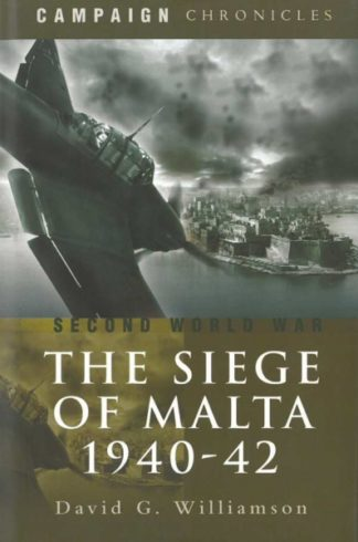 The Siege of Malta 1940-42