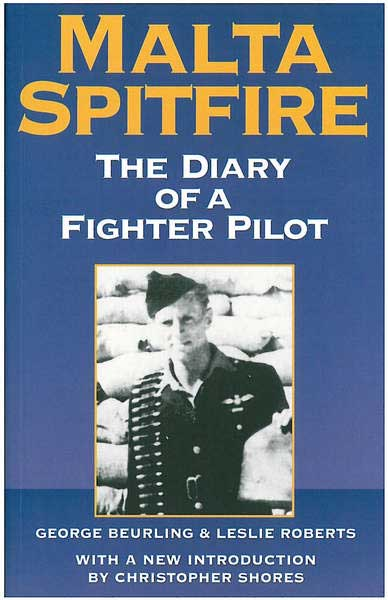 Malta Spitfire - The Diary of a Fighter Pilot