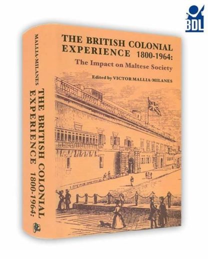 The British Colonial Experience 1800-1964: The Impact on Maltese Society