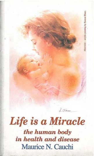 Life is a Miracle: the human body in health and disease