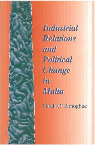 Industrial Relations and Political Change In Malta