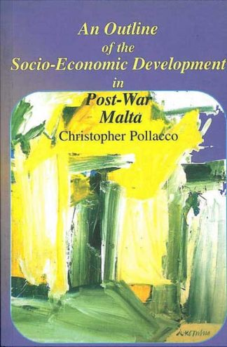 An Outline of the Socio-Economic Development In Post-War Malta