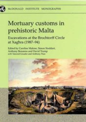 Mortuary customs in prehistoric Malta: Excavations at the Brocht