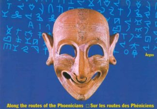 Along the routes of the Phoenicians/Sur le routes des Pheniciens