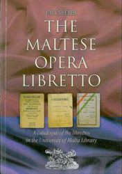 The Maltese Opera Libretto - A catalolgue of the librettos in th