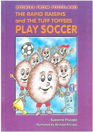 The Rapid Raisins and The Tuff Toffees Play Soccer