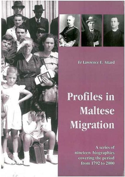 Profiles in Maltese Migration - A series of nineteen biographies