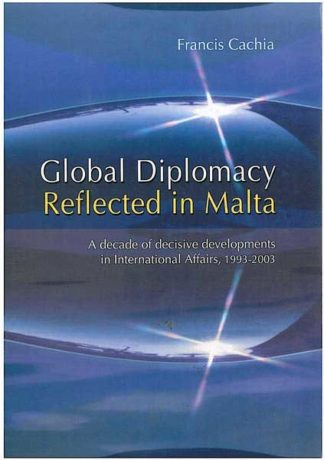 Global Diplomacy Reflected in Malta - A decade of decisive devel