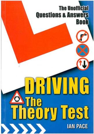 Driving the Theory Test-the unofficial questions & answers book