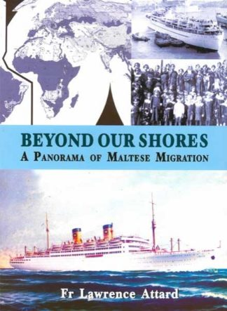 Beyond our Shores - A Panorama of Maltese Migration