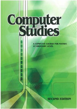 Computer Studies -  a complete course for matsec at ordinary lev