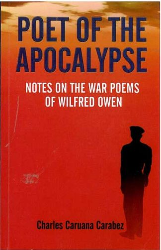 Poet Of The Apocalypse - Notes on the war poems of Wilfred Owen