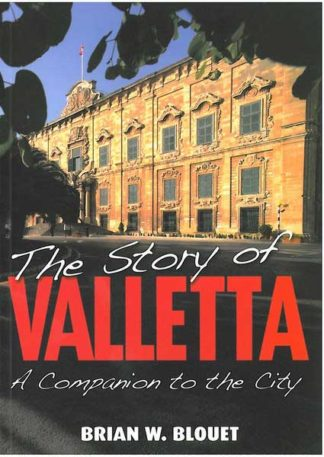 The Story of Valletta - a companion to the City