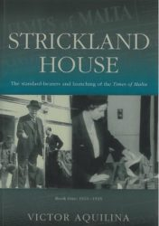 Strickland House - The standard bearers and launching the Times of Malta