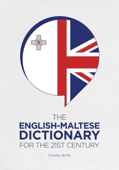 The English-Maltese Dictionary for the 21st Century