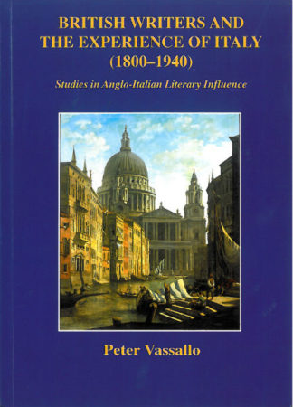 British Writers And The Experience of Italy (1800-1940)