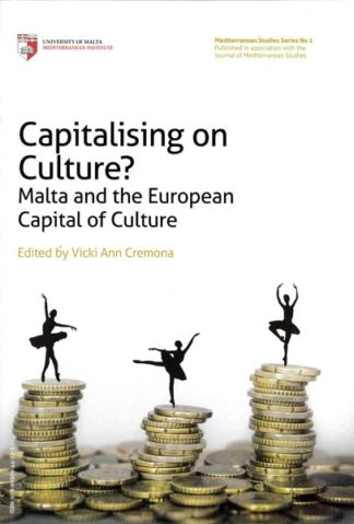 Capitalising on Culture? Malta and the European Capital of Culture