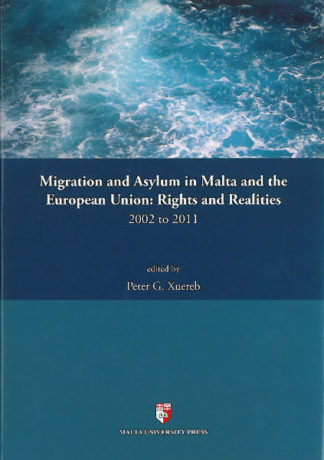 Migration and Asylum in Malta and the European Union: Right and Realities 2002 to 2011