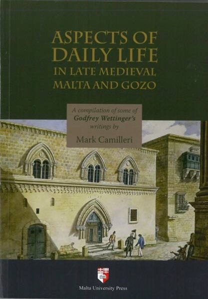 Aspects of Daily Life in Late Medieval Malta and Gozo