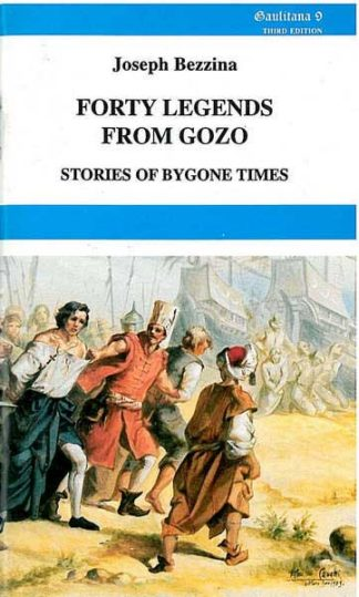 Forty Legends from Gozo  - Stories of Bygone Times 9