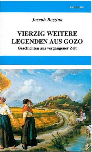Vierzig weitere legenden aus Gozo  - stories of time goneby (Ger