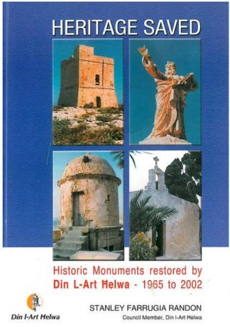 Heritage Saved - Historic Monuments restored by Din L-Art Helwa