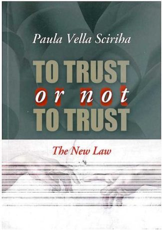 To Trust or not to Trust - The New Law