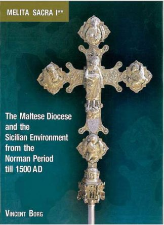 The Maltese Diocese and the Sicilian Environment from the Norman