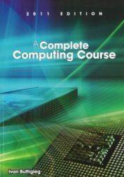 A Complete Computing Course 2011 Edition
