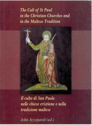 The Cult of St. Paul in the Christian Churches and in the Maltes