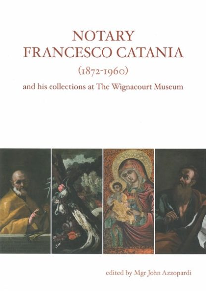 Notary Francesco Catania (1872-1960) and his collections at The Wignacourt Museum