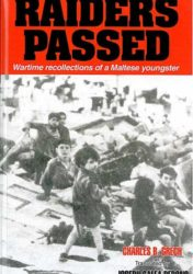 Raiders Passed - Wartime recollections of a Maltese youngster