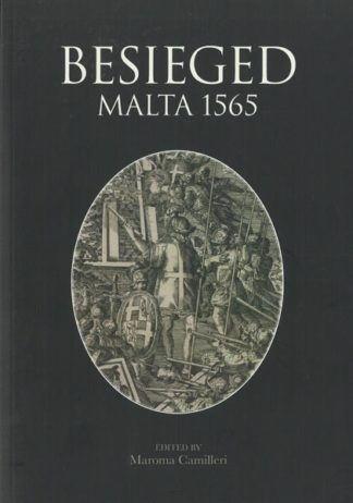 Besieged Malta 1565 - Volume I