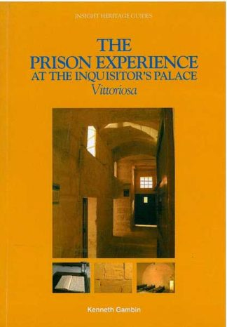 The Prison Experience at the Inquisitor's Palace Vittoriosa