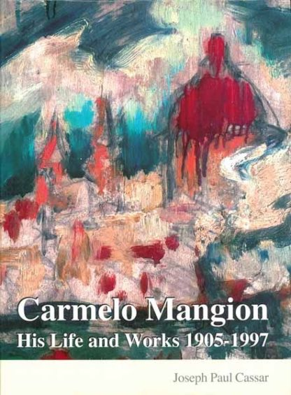 Carmelo Mangion His Life and Works 1905-1997