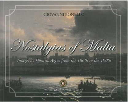 Nostalgias of Malta - Images by Horatio Agius from the 1860s to