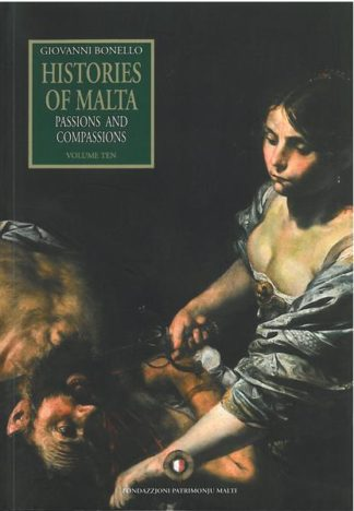 Histories of Malta - Passions And Compassions Vol 10 (Paperback)