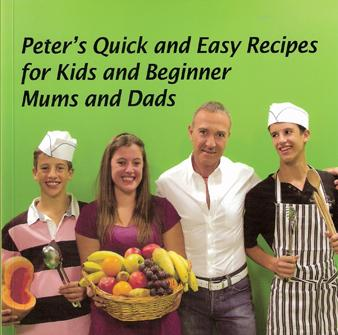 Peter's Quick and Easy Recipes for Kids and Beginner Mums and Dads